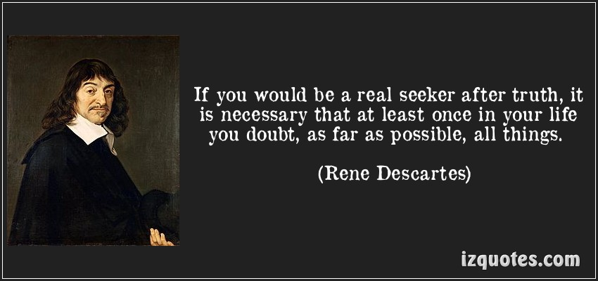 635921159012437215962592692_Descartes Truth Quotes