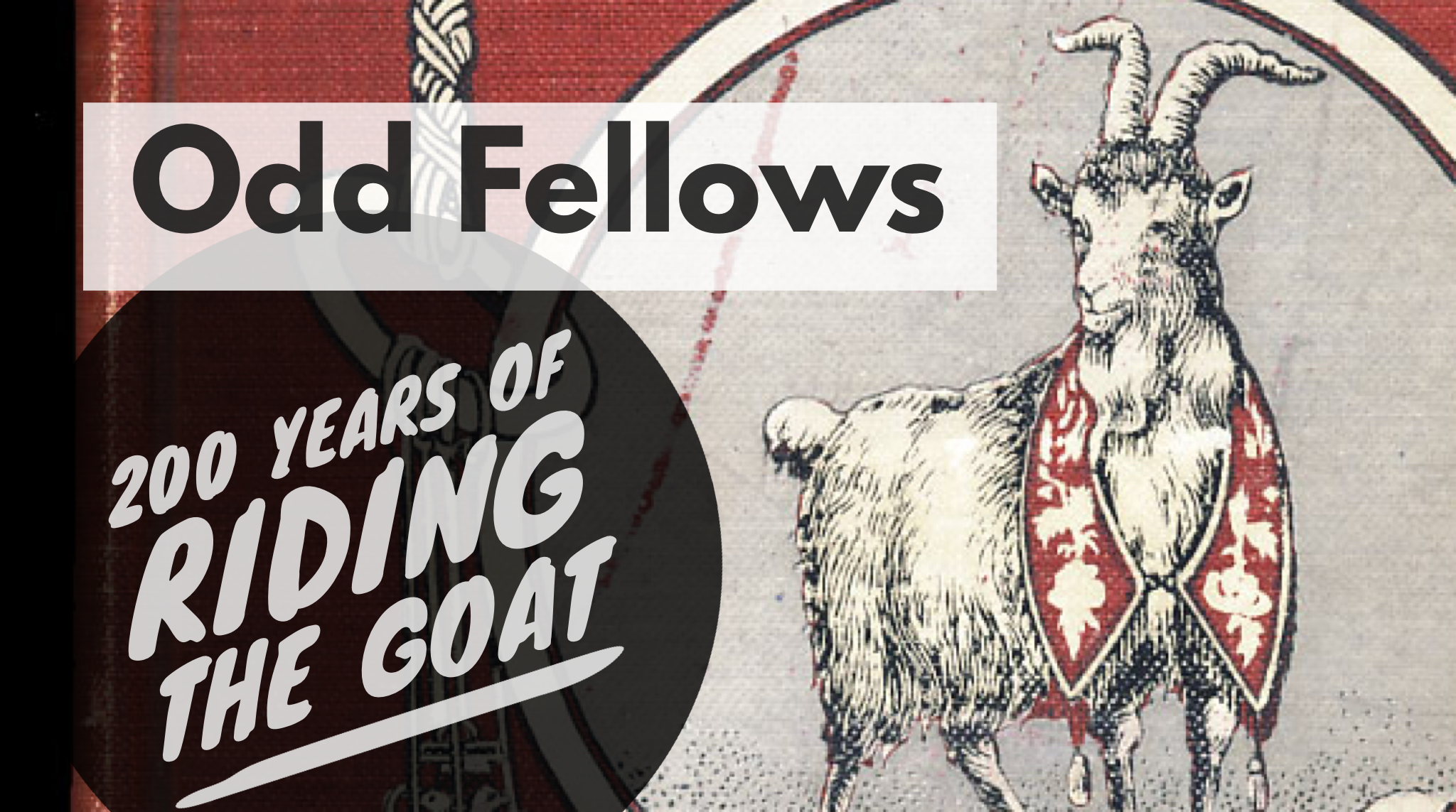 Odd Fellows: 200 Years of Riding the Goat – Presentation by